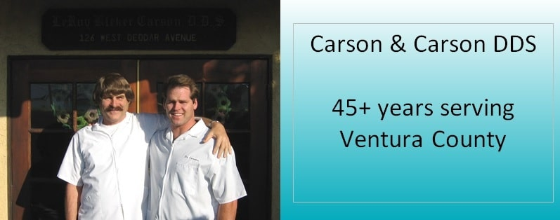 45 years experienced Carson & Carson Dental offices in Oxnard & Camarillo